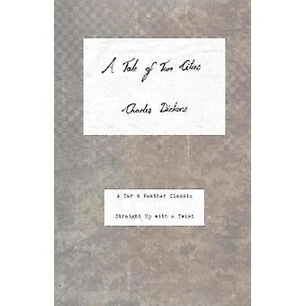 A Tale of Two Cities A Tar  Feather Classic straight up with a twist. by Dickens & Charles