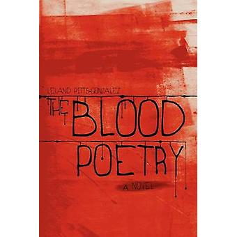 The Blood Poetry by PittsGonzalez & Leland