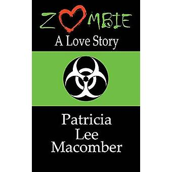 Zombie A Love Story by Macomber & Patricia Lee