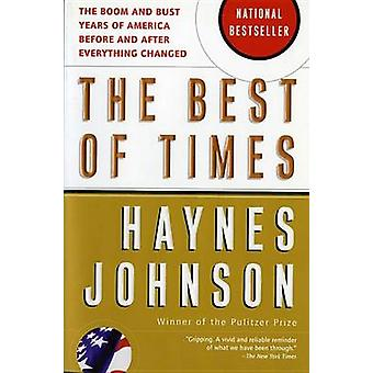 The Best of Times - The Boom and Bust Years of America Before and Afte