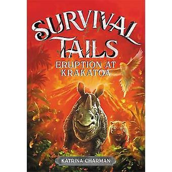 Survival Tails - Eruption at Krakatoa by Katrina Charman - 97803164779