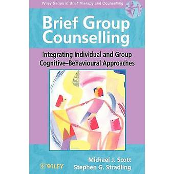 Brief Group Counselling - Integrating Individual and Group Cognitive-b