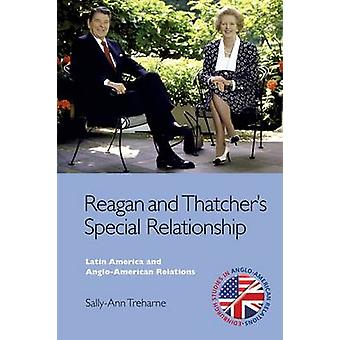 Reagan and Thatcher's Special Relationship - Latin America and Anglo A