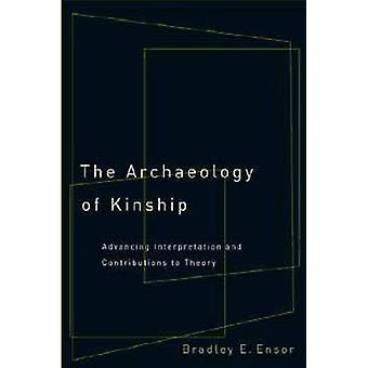The Archaeology of Kinship - Advancing Interpretation and Contribution