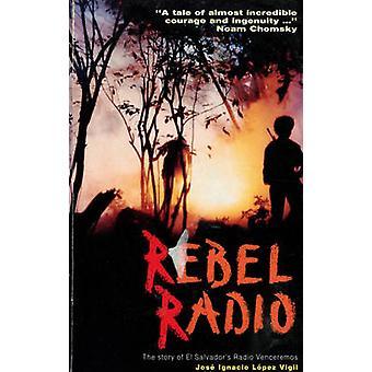 Rebel Radio - Story of El Salvador's Radio Venceremos by Jose Ignacio