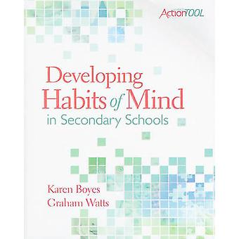 Developing Habits of Mind in Secondary Schools - An ASCD Action Tool b
