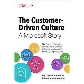 The Customer-Driven Culture - A Microsoft Story - Six Proven Strategies