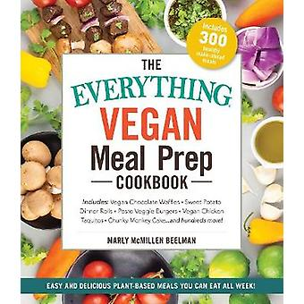 The Everything Vegan Meal Prep Cookbook - Includes - * Vegan Chocolate