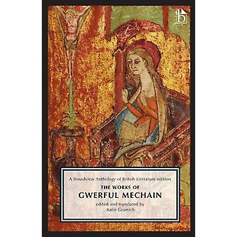 The Works of Gwerful Mechain by Katie Gramich - 9781554814145 Book