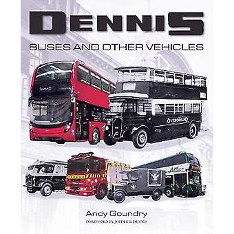 Dennis Buses and Other Vehicles by Andy Goundry - 9781785007071 Book