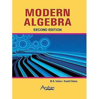 Modern Algebra (2nd Revised edition) by B.S. Vatsa - 9781848290518 Bo