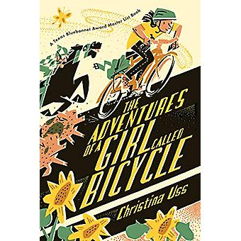 The Adventures of a Girl Called Bicycle by Christina Uss - 9780823445
