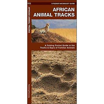 African Animal Tracks - A Folding Pocket Guide to the Tracks & Signs o