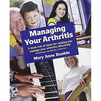 Managing Your Arthritis (Revised edition) by Mary Anne Dunkin - Gilli