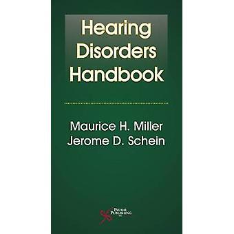 Hearing Disorders Handbook by Maurice H. Miller - Jerome D. Schein -