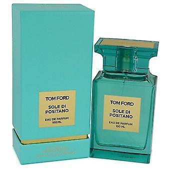 Tom Ford Sole di Positano Eau de Parfum spray av Tom Ford 3,4 oz Eau de Parfum spray