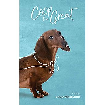Coop the Great by Larry Verstraete - 9781773370095 Book