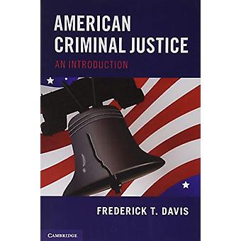 American Criminal Justice - An Introduction by Frederick T. Davis - 97