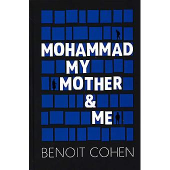 Mohammad - My Mother and Me by  -Benoit Cohen - 9781938461859 Book