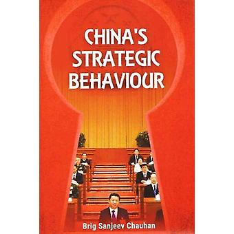 China's Strategic Behaviour by Brig Sanjeev Chauhan - 9788194163480 B
