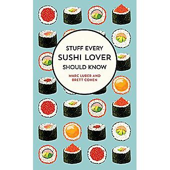 Stuff Every Sushi Lover Should Know - Stuff Every Sushi Lover Should K