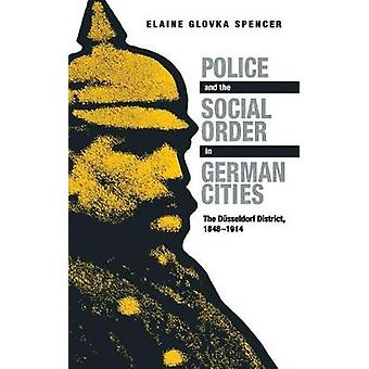 Police and Social Order - The Dusseldorf District 1848-1914
