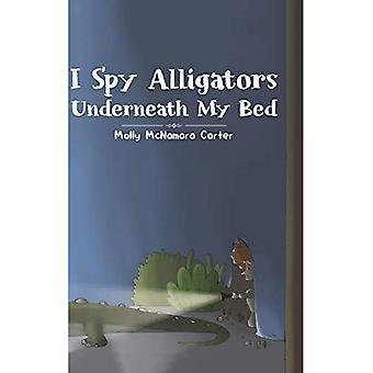 I Spy Alligators Underneath� My Bed