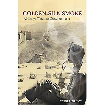 Golden-Silk Smoke: A History of Tobacco in China, 1550-2010