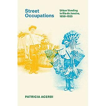 Straße Berufe: Urban Vending in Rio De Janeiro, 1850 – 1925