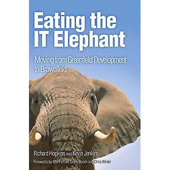 Eating the IT Elephant - Moving from Greenfield Development to Brownfi