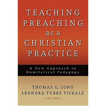 تعليم الوعظ كممارسة مسيحية - نهج جديد لHomilet