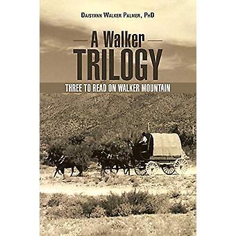 A Walker Trilogy - Three to Read on Walker Mountain by Daisyann Walker
