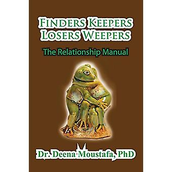 Finders Keepers Losers Weepers---The Marriage Manual by Phd Deena Mou