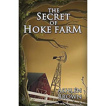 The Secret of Hoke Farm by Ashlen Brown - 9781941536629 Book