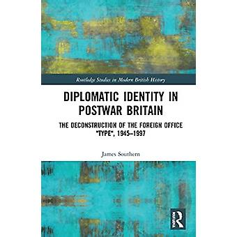Diplomatisk identitet i efterkrigstidens Storbritannien av James UK Home Office Southern