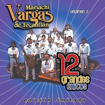 Mariachi Vargas De Tecalitlan - Mariachi Vargas De Tecalitlan: Vol. 2-12 Grandes Exitos [CD] USA import