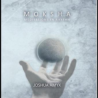 Joshua Amyx - Moksha: Meditationen im Rhythmus [CD] USA import