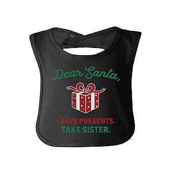 Dear Santa Take siostra Cute Christmas Gift Baby Bib dla siostry dziecko