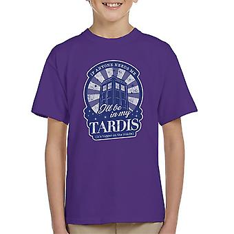 Doctor Who Ill Be In My Tardis Kid's T-Shirt
