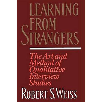 Learning from Strangers - The Art and Method of Qualitative Interview
