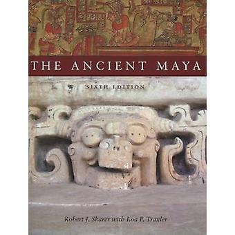 Die alten Maya durch Robert J. Sharer - Loa s. Traxler - 9780804748179