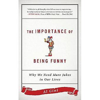 Vikten av att vara rolig av Al Gini - 9781442281769 bok