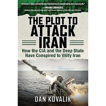 Plot til at angribe Iran - hvordan CIA og den dybe stat har konspirerer