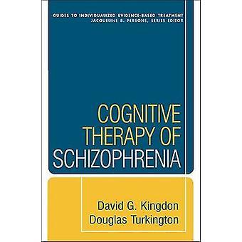Thérapie cognitive de la schizophrénie par Douglas Turkington - David G. K