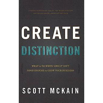 Create Distinction - What to Do When  -Great - Isn't Good Enough to Grow