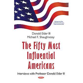 50 mest indflydelsesrige amerikanere interviews med professor Donald Elder III af Michael F Shaughnessy