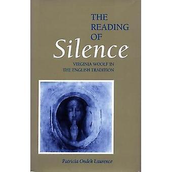 Die Lesung des Schweigens - Virginia Woolf in der englischen Tradition von Pa