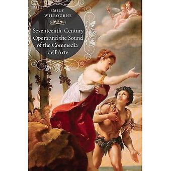 Oper im 17. Jahrhundert und der Klang der Commedia dell