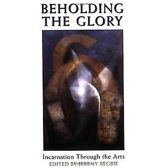Die Herrlichkeit erblicken: Inkarnation durch Kunst