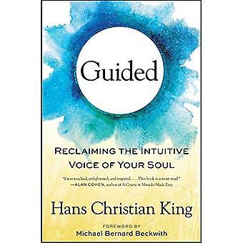 Guidad: Återerövra din själ intuitiv röst